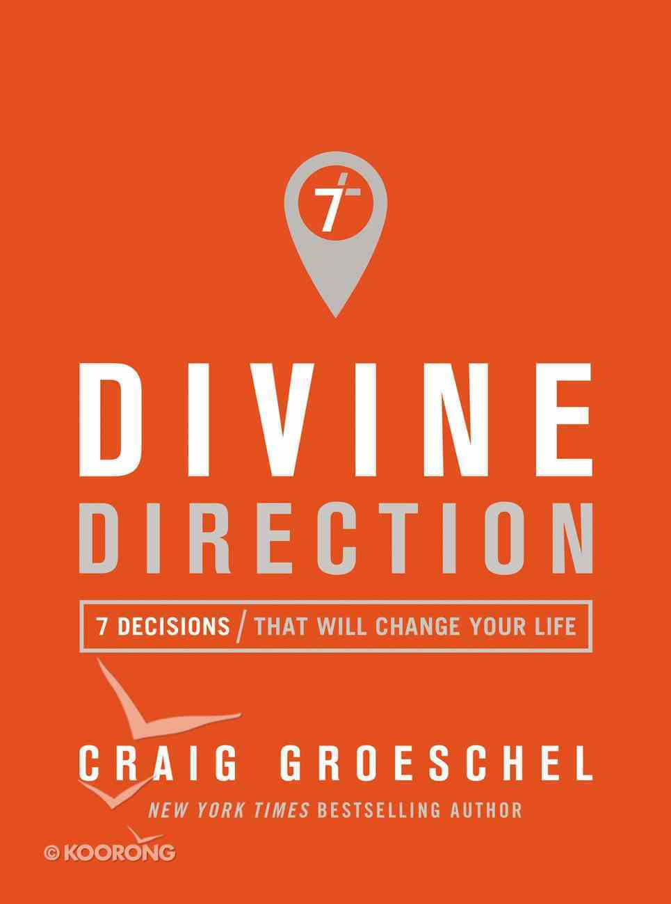 Divine Direction: 7 Decisions That Will Change Your Life Paperback