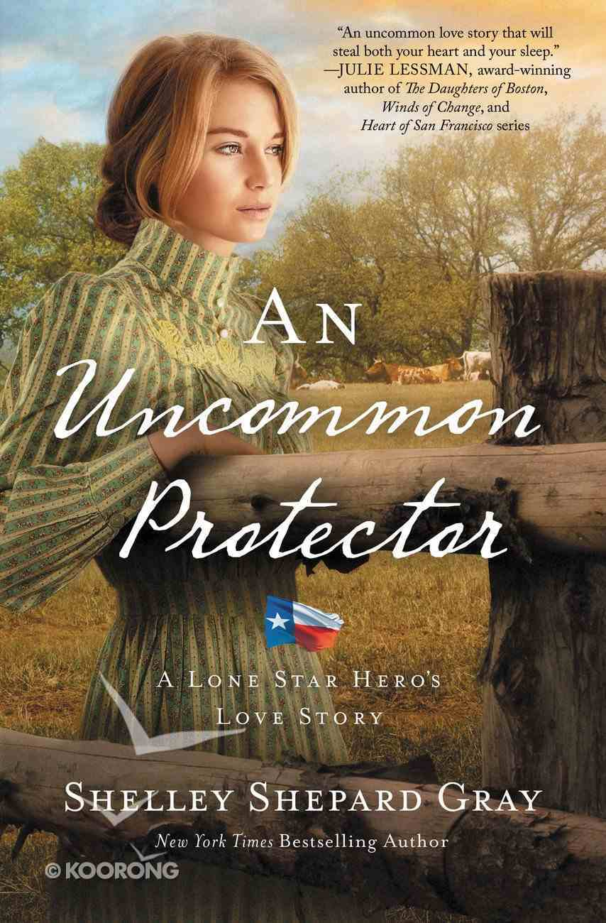 An Uncommon Protector (#02 in A Lone Star Hero's Love Series) Paperback