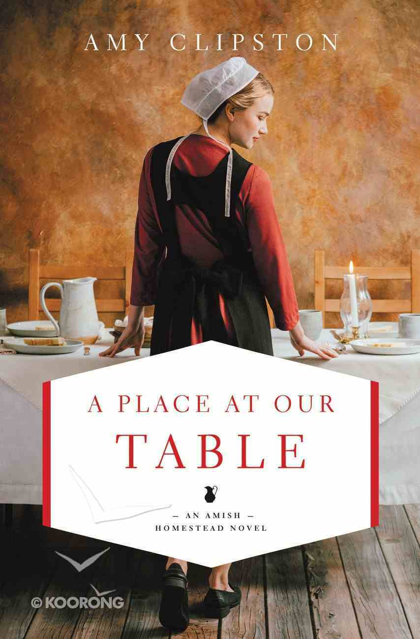A Place At Our Table (#01 in An Amish Homestead Novel Series) Paperback