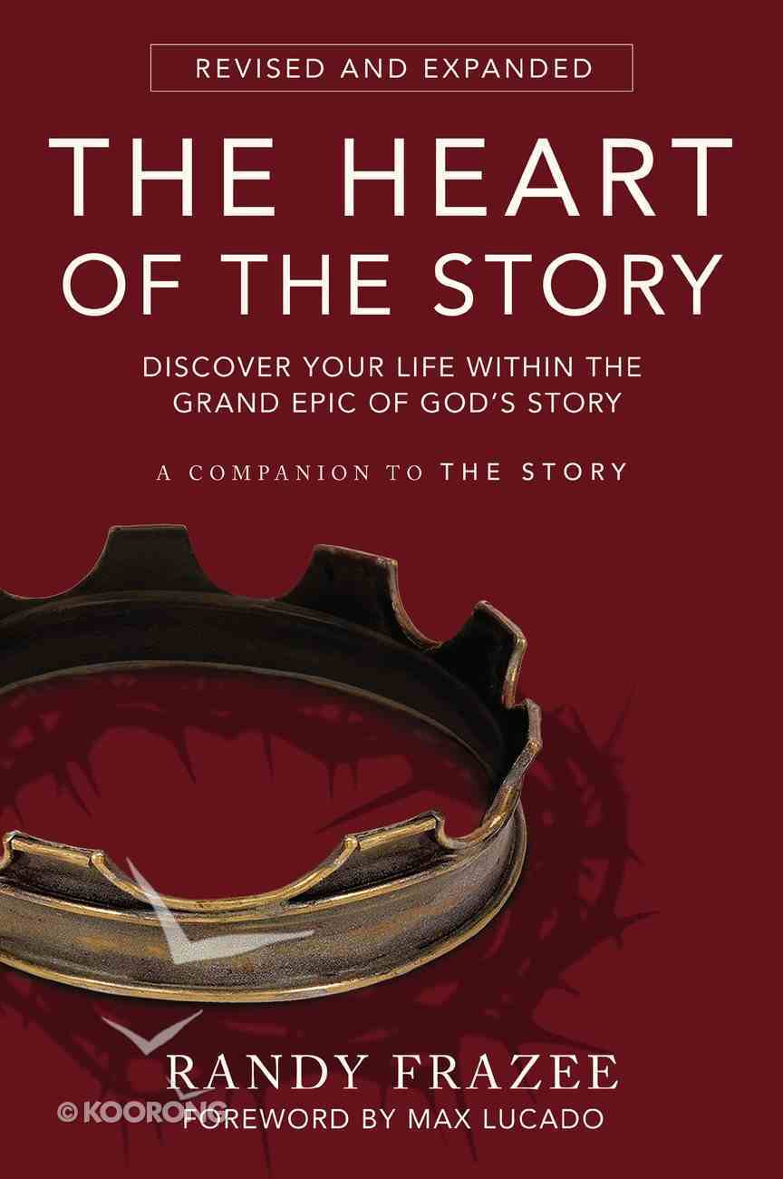 The Heart of the Story: Discover Your Life Within the Grand Epic of God's Story Paperback