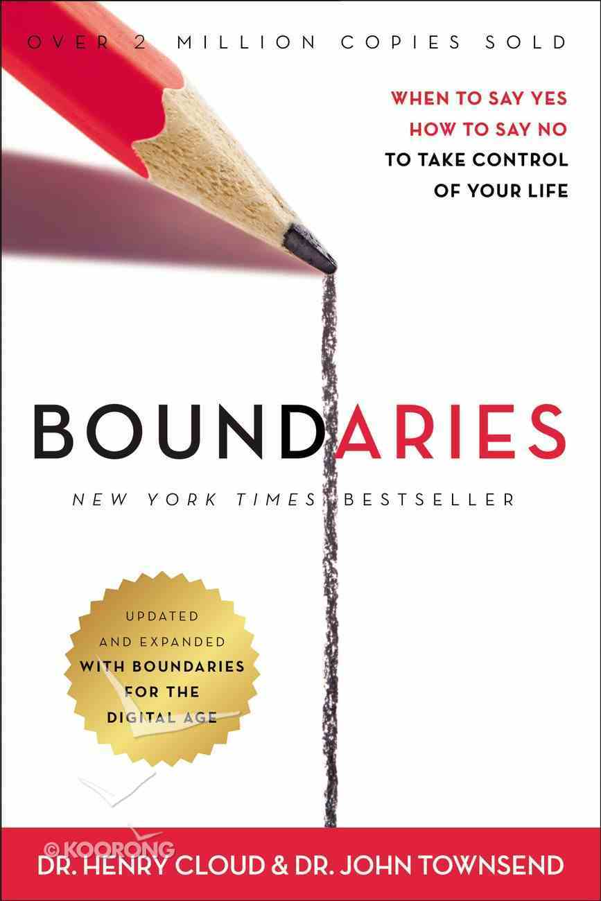 Boundaries: When to Say Yes, How to Say No to Take Control of Your Life Hardback