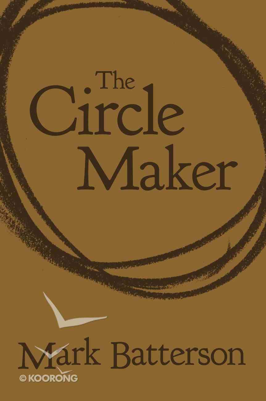 The Circle Maker: Praying Circles Around Your Biggest Dreams and Greatest Fears Imitation Leather