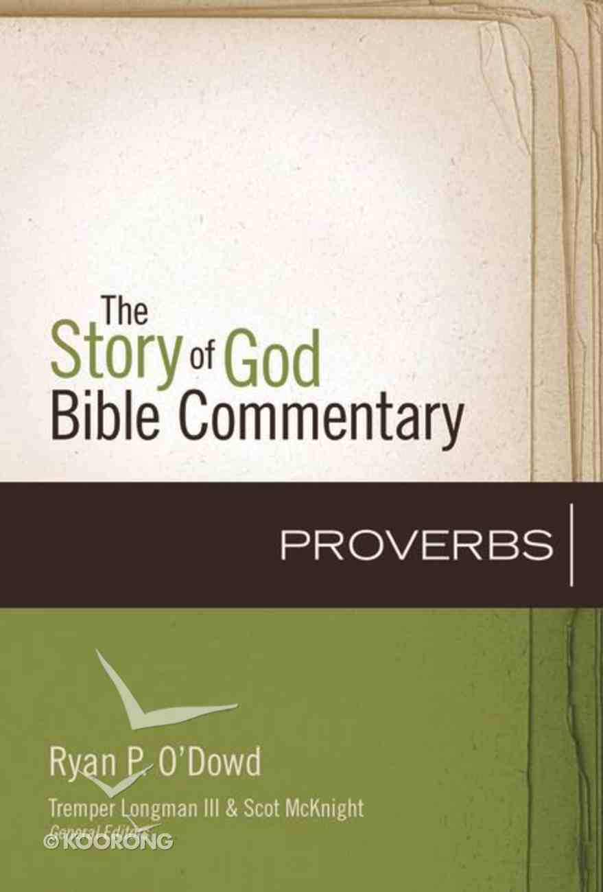 Proverbs (The Story Of God Bible Commentary Series) Hardback
