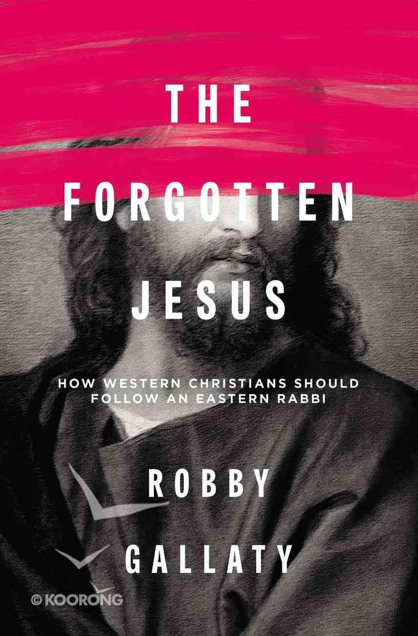 The Forgotten Jesus Paperback