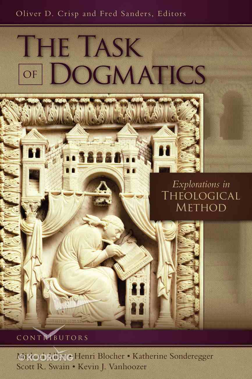 Task of Dogmatics, The: Explorations in Theological Method (Los Angeles Theology Conference Series) Paperback