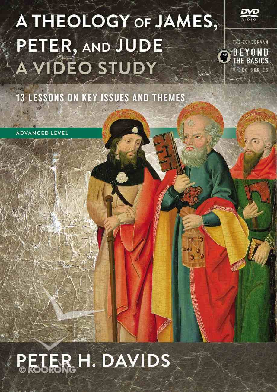 Theology of James, Peter & Jude, : 26 Lessons on Key Issues and Themes (Video Study) (Zondervan Beyond The Basics Video Series) DVD