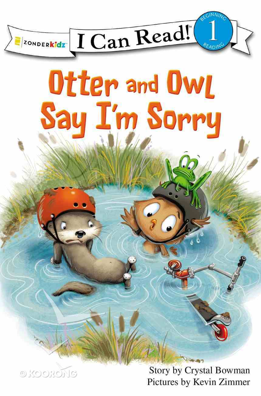 Otter and Owl Say I'm Sorry (I Can Read!1 Series) Paperback