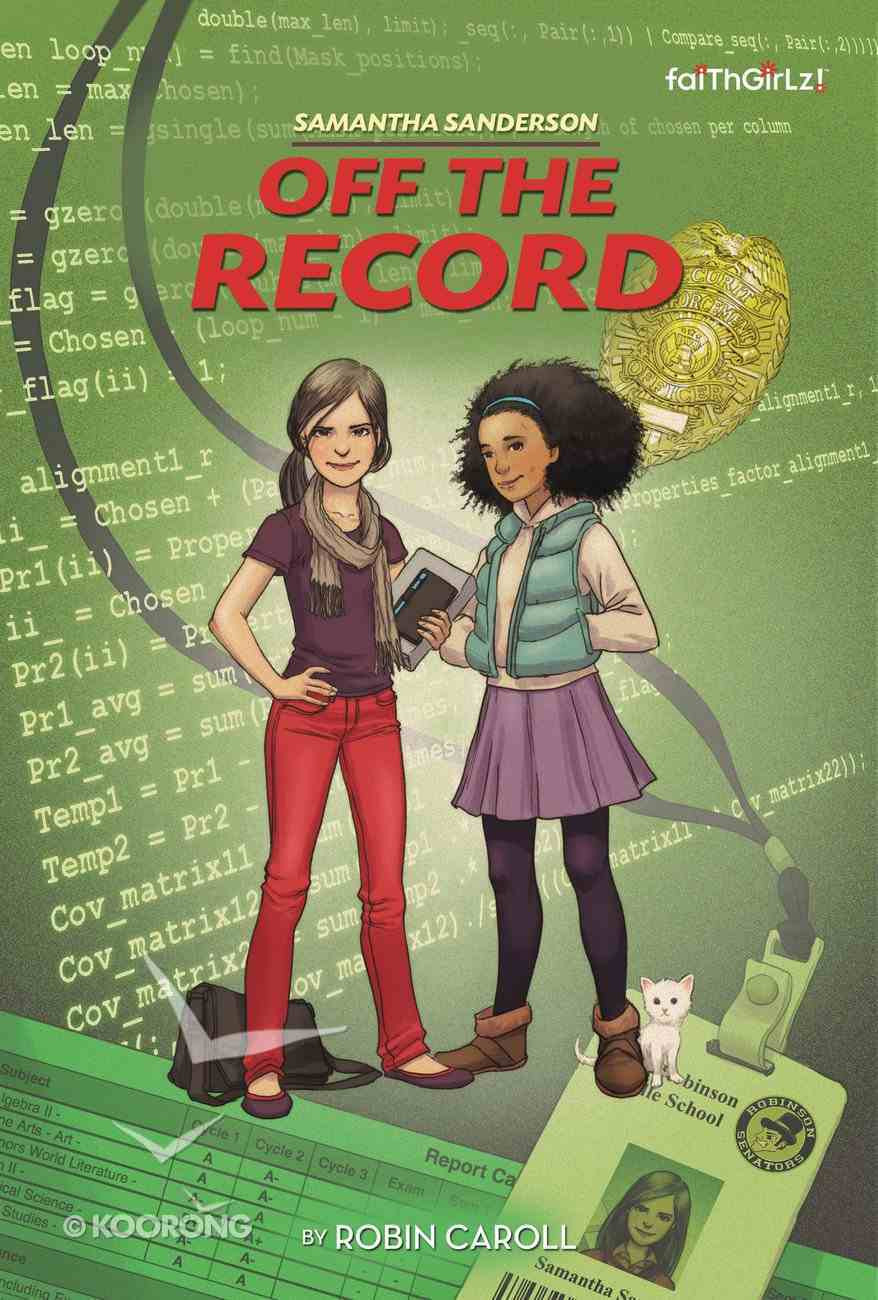 Off the Record (Faithgirlz! Samantha Sanderson Series) Paperback