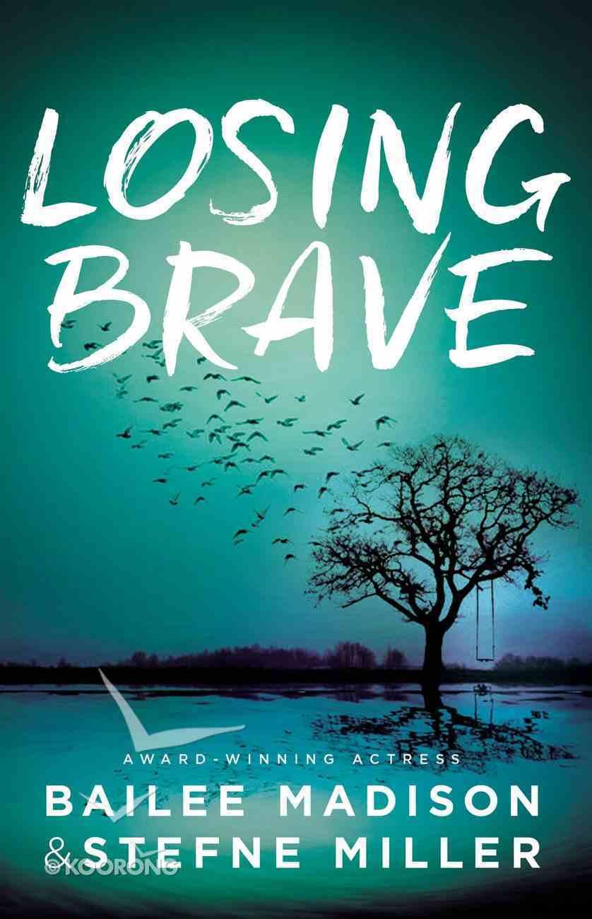 Losing Brave Hardback