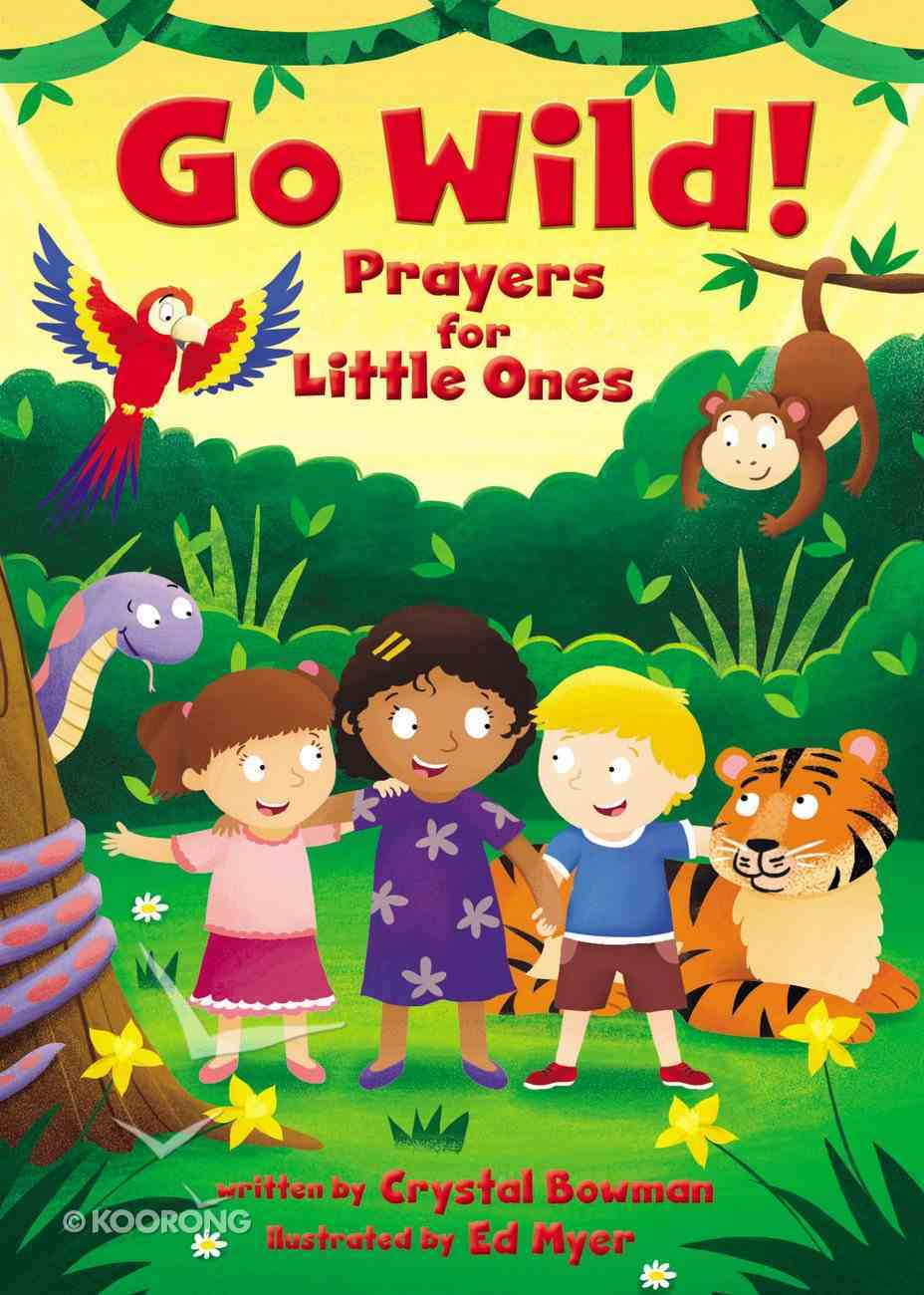 Go Wild! Prayers For Little Ones Board Book