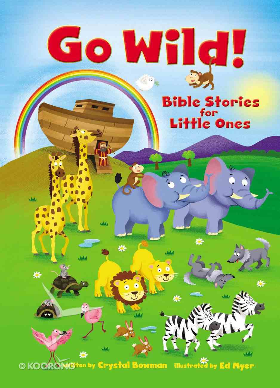 Go Wild! Bible Stories For Little Ones Board Book