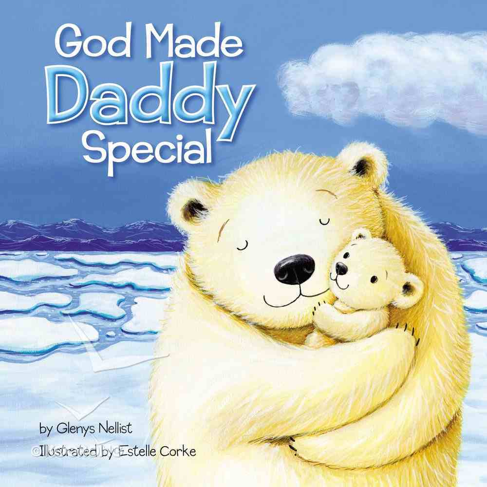 God Made Daddy Special Board Book
