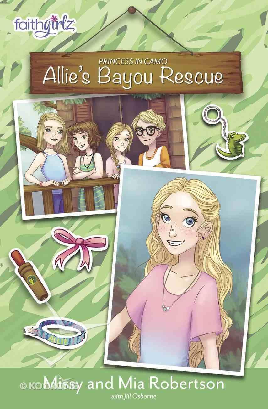 Allie's Bayou Rescue (Faithgirlz! Princess In Camo Series) Paperback