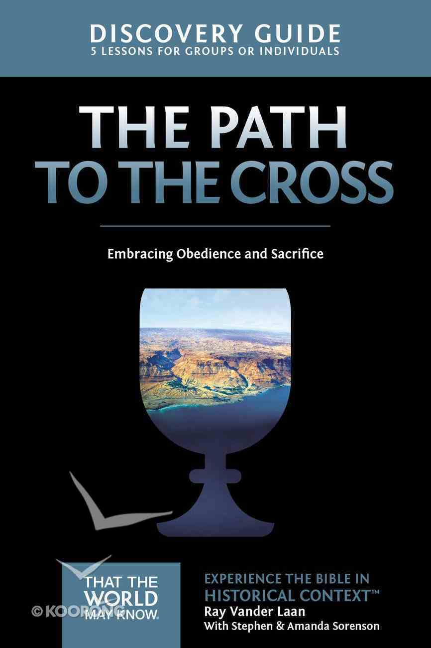 The Path to the Cross (Discovery Guide) (#11 in That The World May Know Series) Paperback