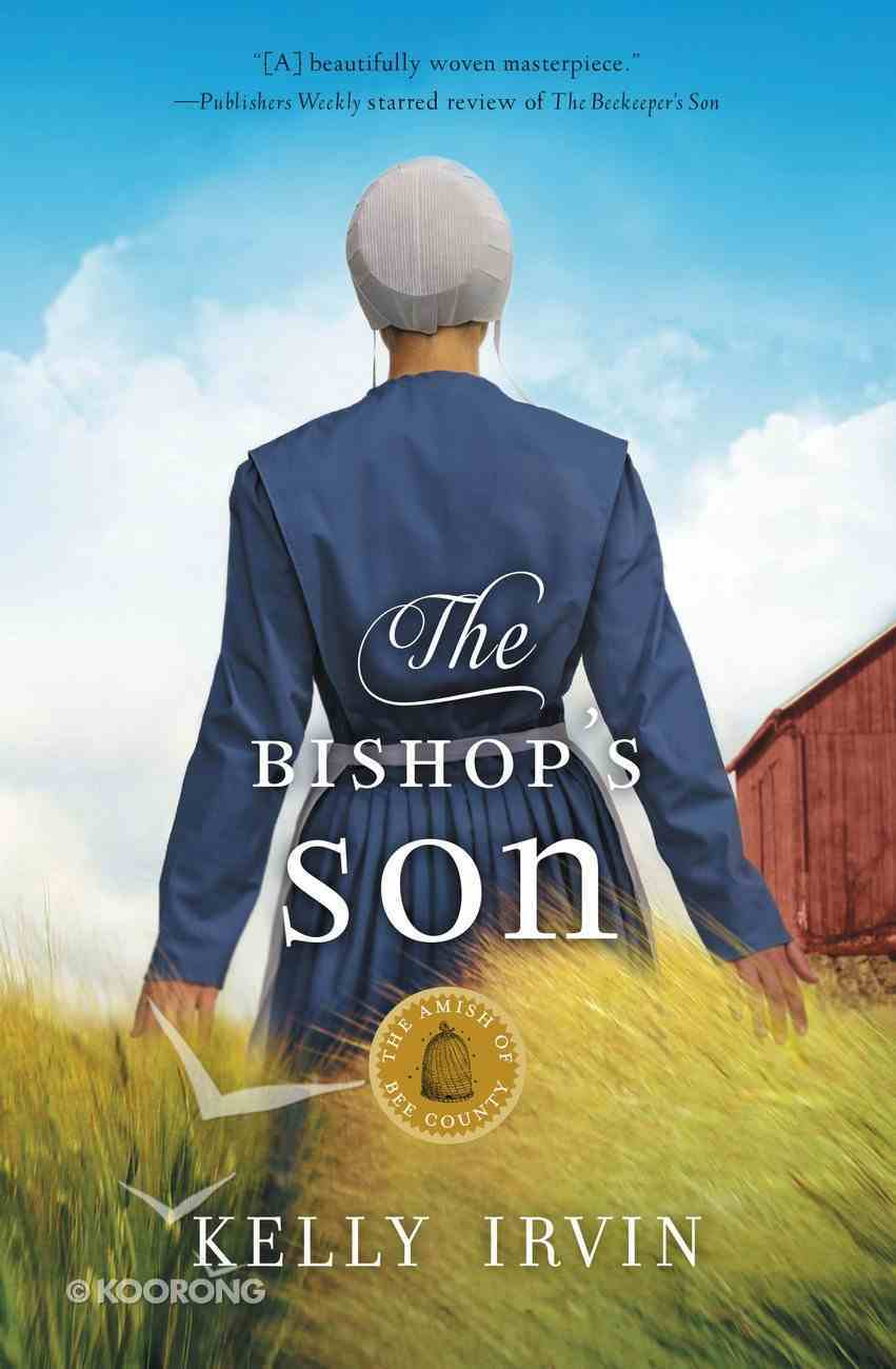 Bishop's Son, The: An Amish Romance (#02 in Amish Of Bee County Series) Paperback