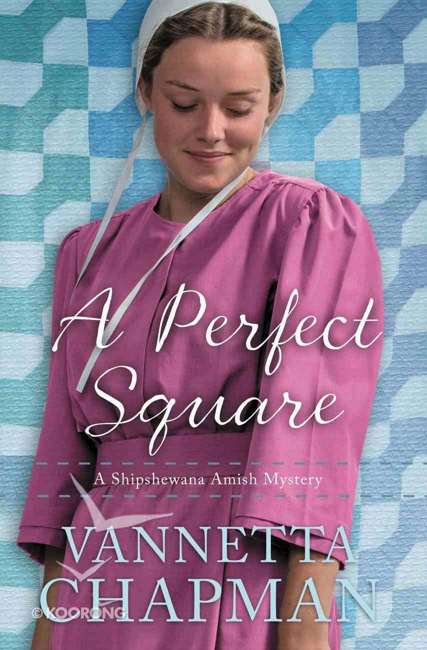 Perfect Square, A: An Amish Mystery (#02 in A Shipshewana Amish Mystery Series) Paperback