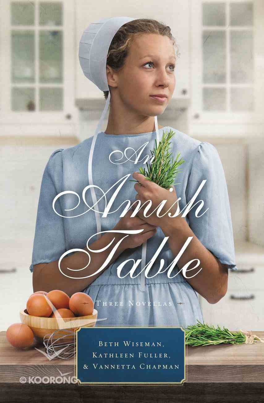 An Amish Table: A Recipe For Hope, Building Faith, Love in Store Mass Market