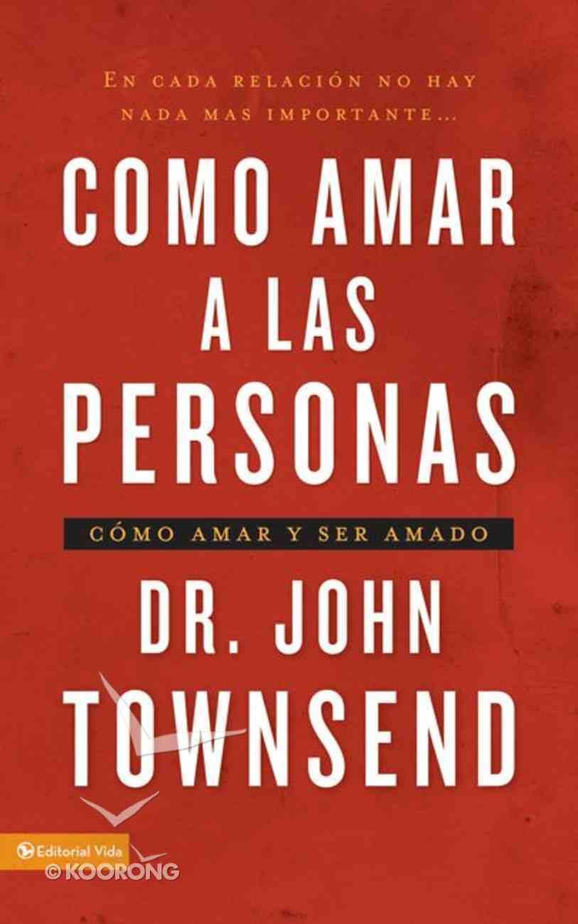 Como Amar a Las Personas (Loving People) Paperback