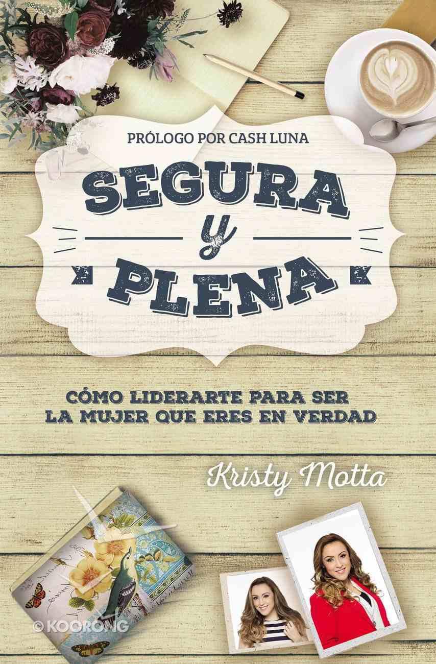 Segura Y Plena (Confident And Fufilled) Paperback