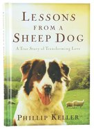 Lessons From a Sheepdog: A True Story of Transforming Love Hardback