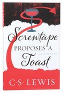 Screwtape Proposes a Toast Paperback