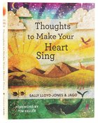 Thoughts to Make Your Heart Sing Hardback