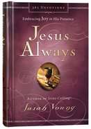 Jesus Always Embracing Joy in His Presence Hardback