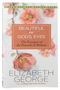 Beautiful in God's Eyes: The Treasures of the Proverbs 31 Woman Paperback