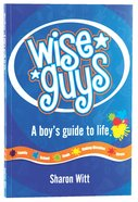 A Boys Guide to Life (#01 in Wise Guys Series) Paperback