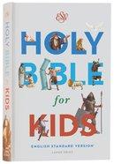 ESV Holy Bible For Kids Large Print (Black Letter Edition) Hardback