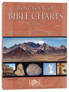 Rose Book of Bible Charts (Volume 2) (#2 in Rose Book Of Bible Charts Series) Hardback