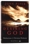 Desiring God: Meditations of a Christian Hedonist Paperback