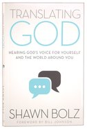 Translating God: Hearing God's Voice For Yourself and the World Around You Paperback