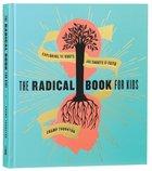 The Radical Book For Kids Hardback