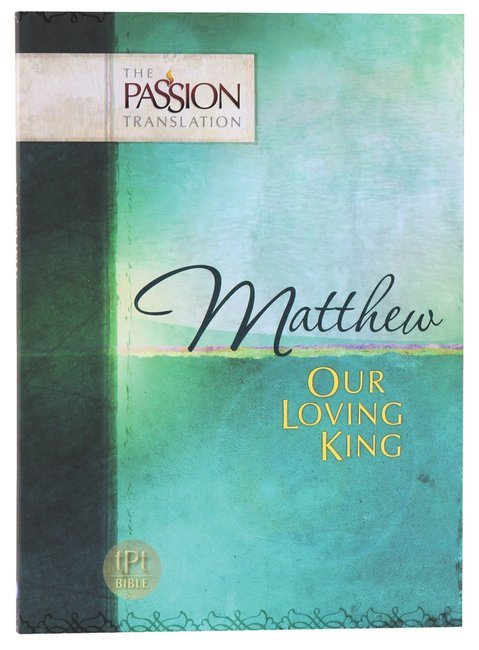 Product: Tpt Passion Translation - Matthew: Our Loving King Image
