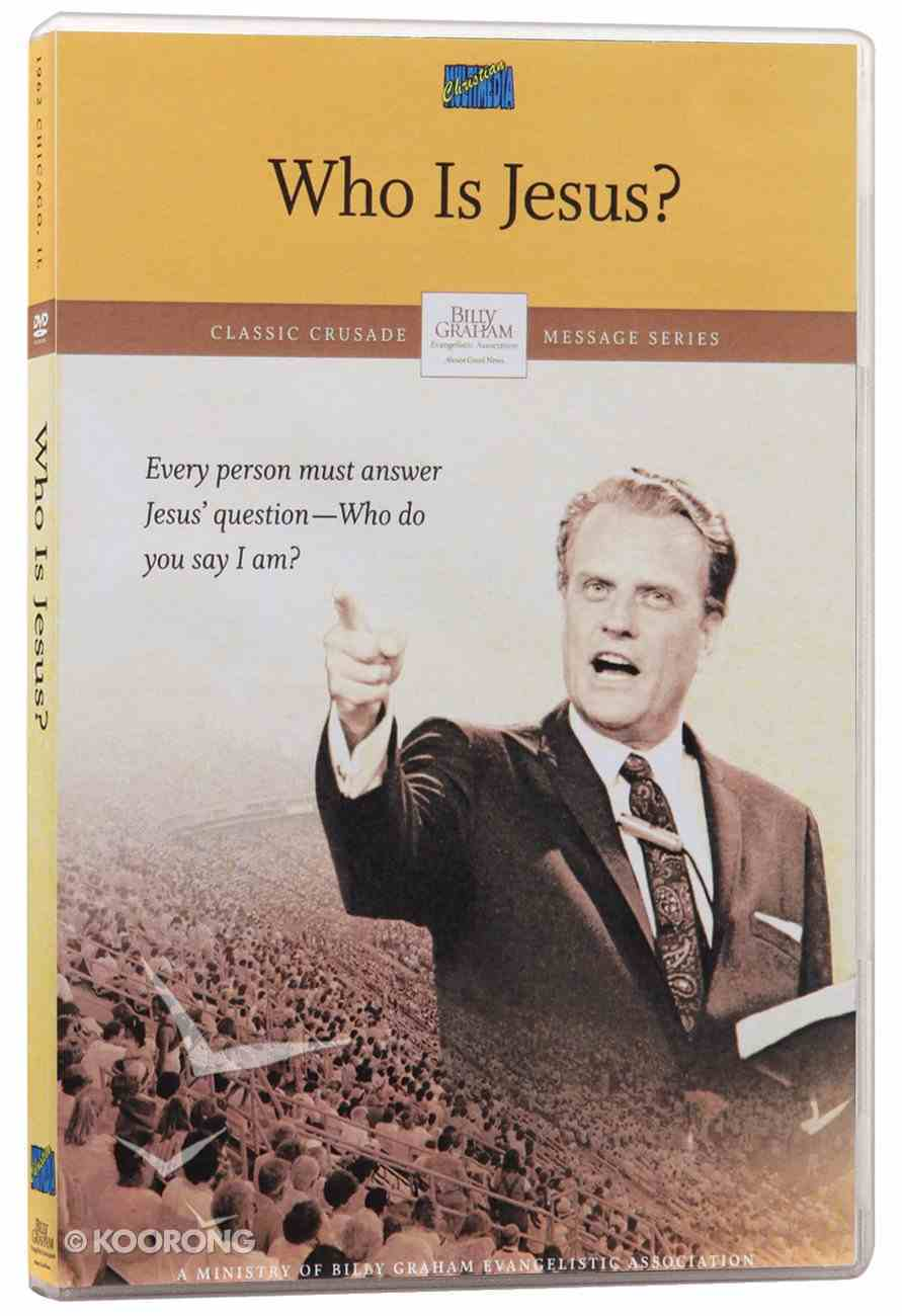 Who is Jesus? (Classic Crusade Message Series) DVD