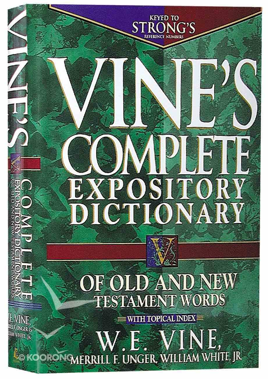 Vine's Complete Expository Dictionary of Old and New Testament Words Hardback