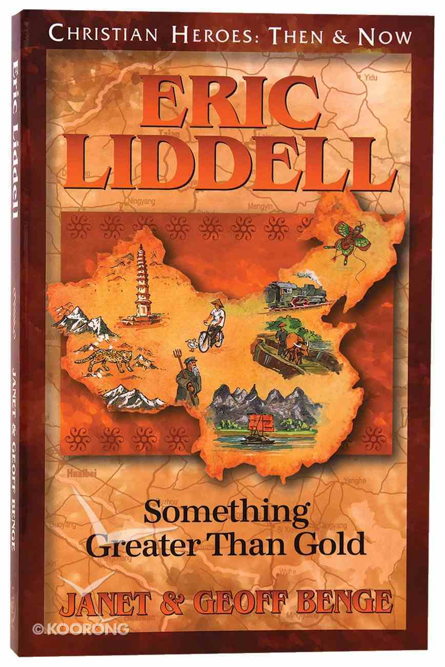 Eric Liddell - Something Greater Than Gold (Christian Heroes Then & Now Series) Paperback