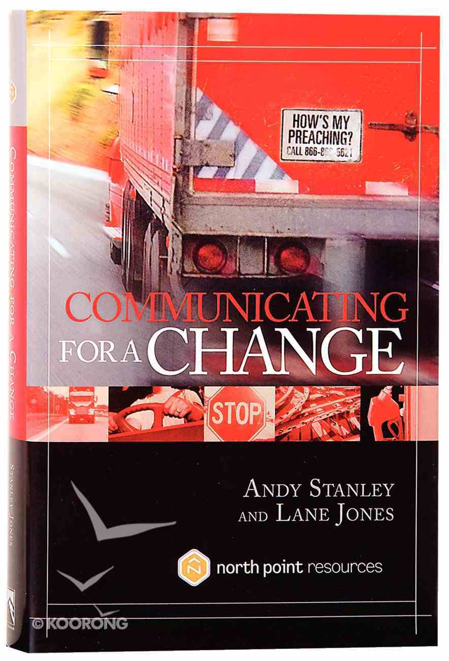 Communicating For a Change: Seven Keys to Irresistible Communication (North Point Resources Series) Hardback