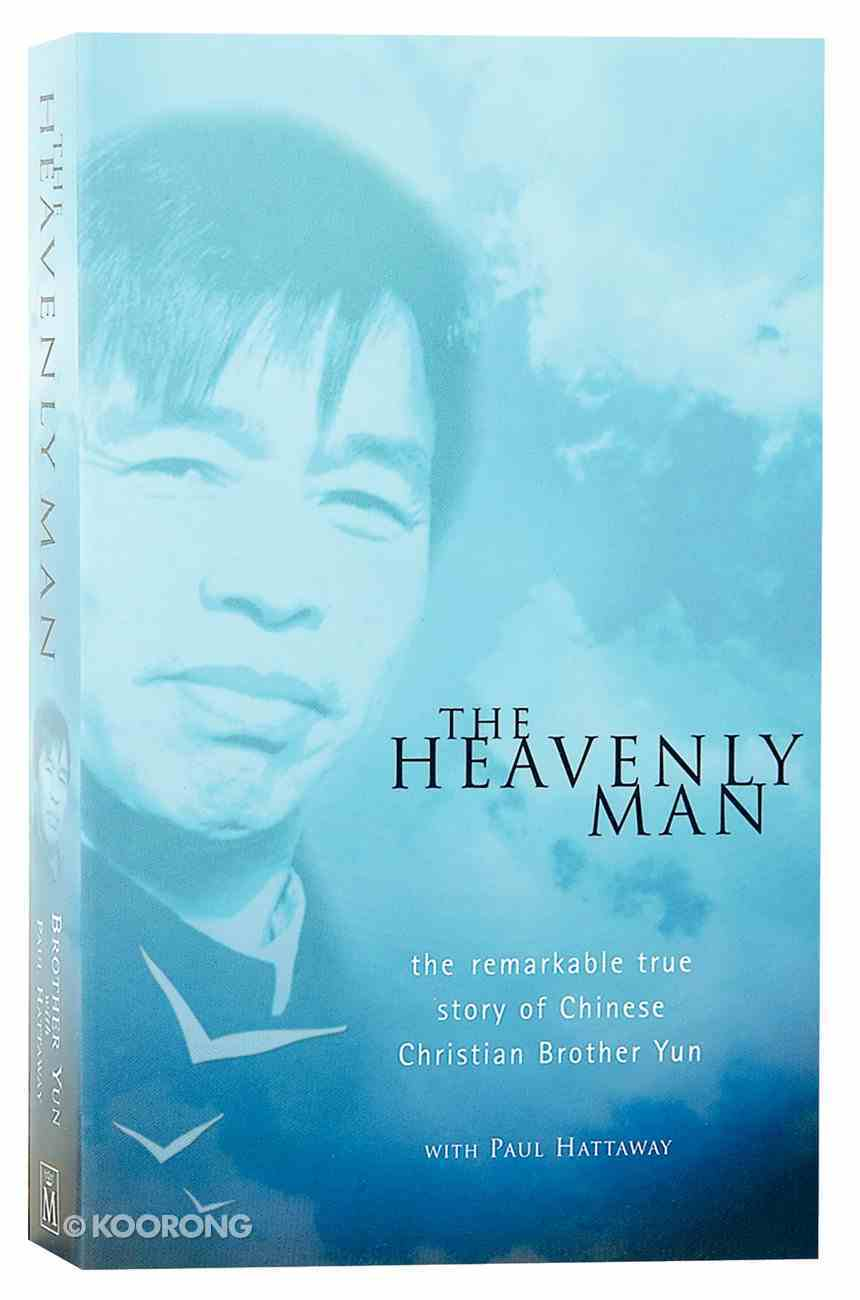 The Heavenly Man: The Remarkable True Story of Chinese Christian Brother Yun Paperback