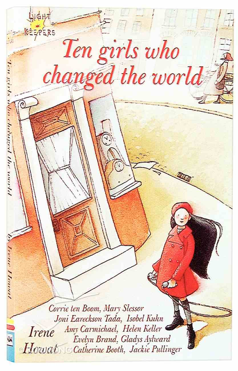 Ten Girls Who Changed the World (Lightkeepers Series) Mass Market