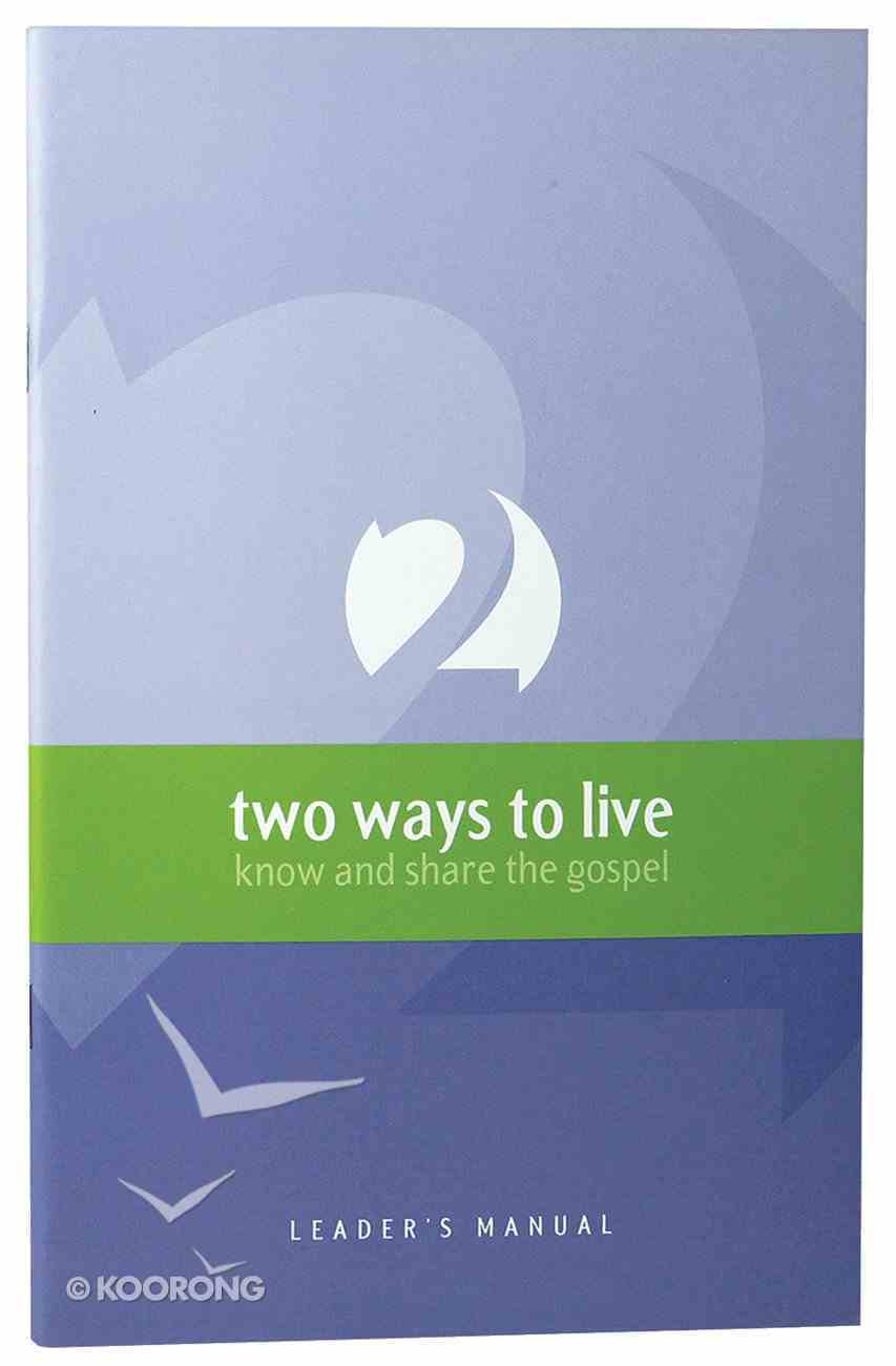 Two Ways to Live (Leader's Manual) Paperback
