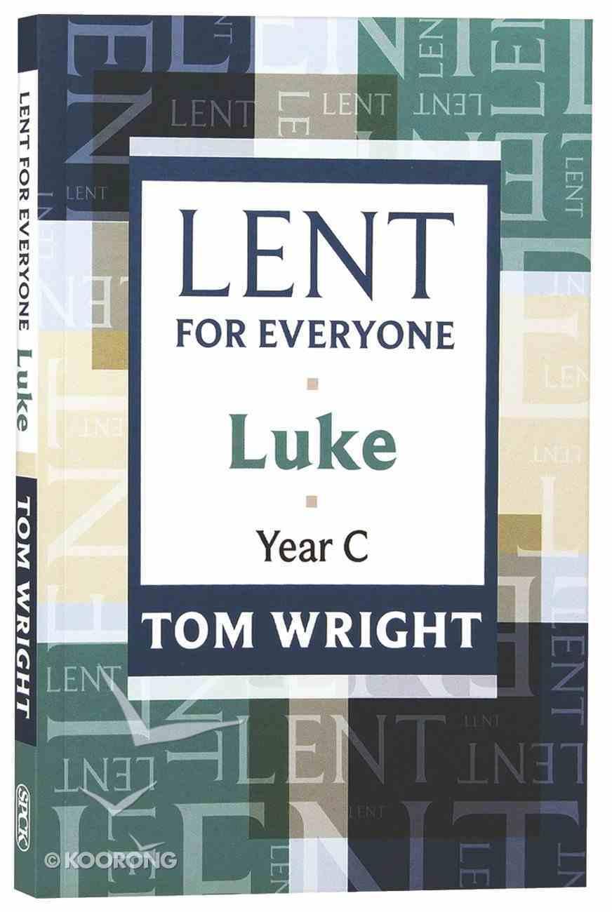Lent For Everyone: Luke Year C Paperback