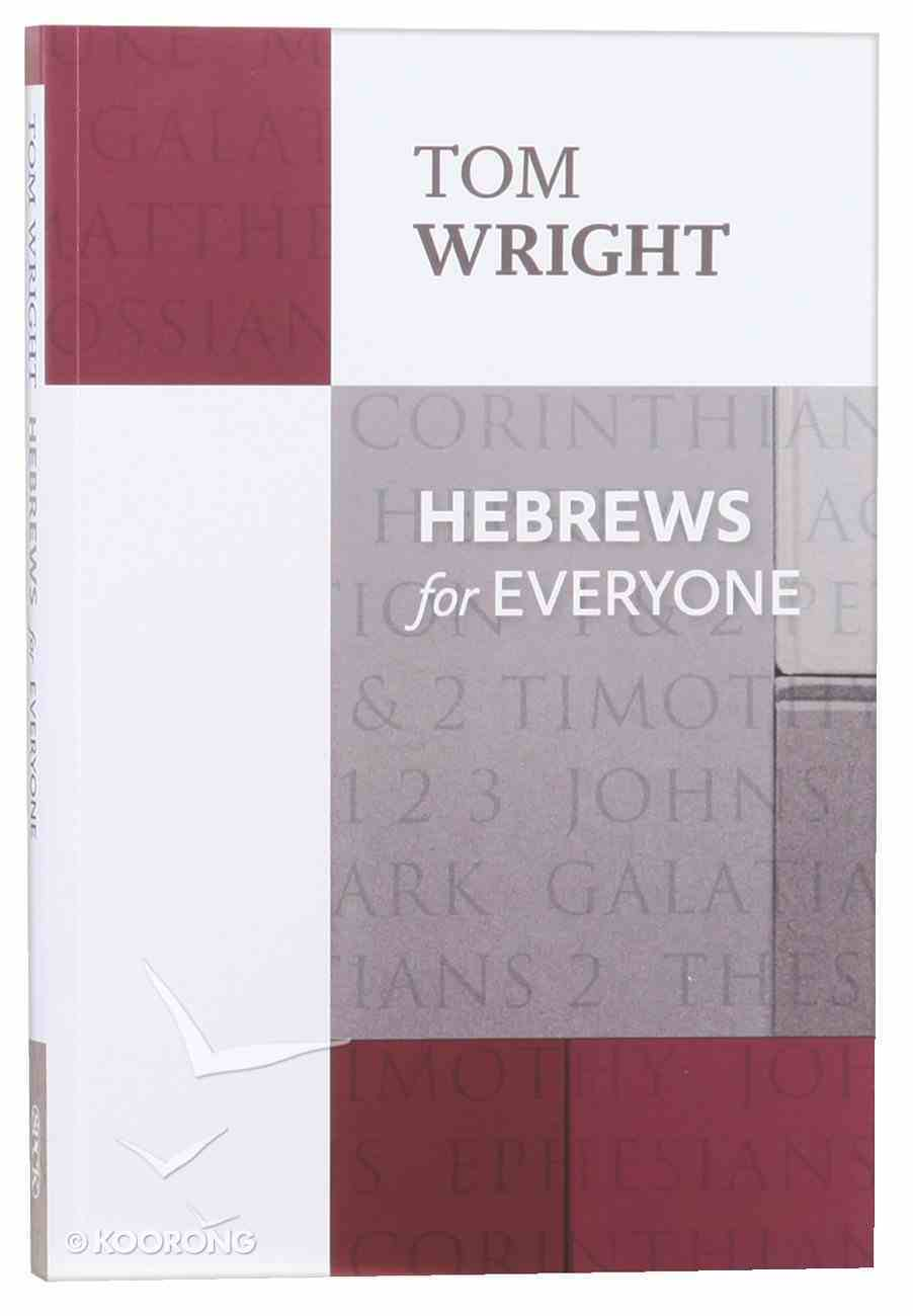 Hebrews For Everyone (New Testament For Everyone Series) Paperback
