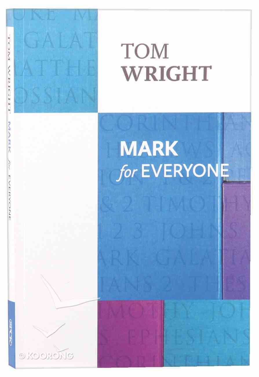 Mark For Everyone (New Testament For Everyone Series) Paperback