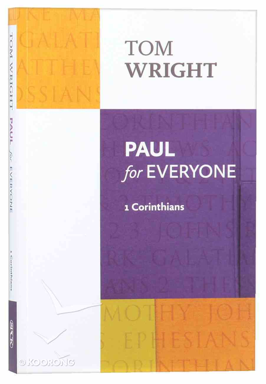 Paul For Everyone: 1 Corinthians (New Testament For Everyone Series) Paperback