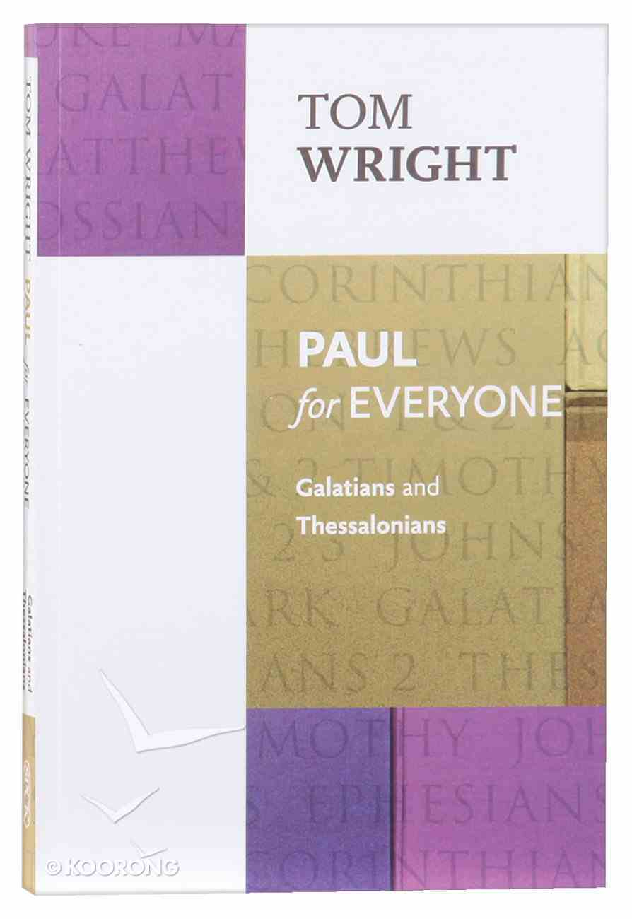 Paul For Everyone: Galatians and Thessalonians (New Testament For Everyone Series) Paperback