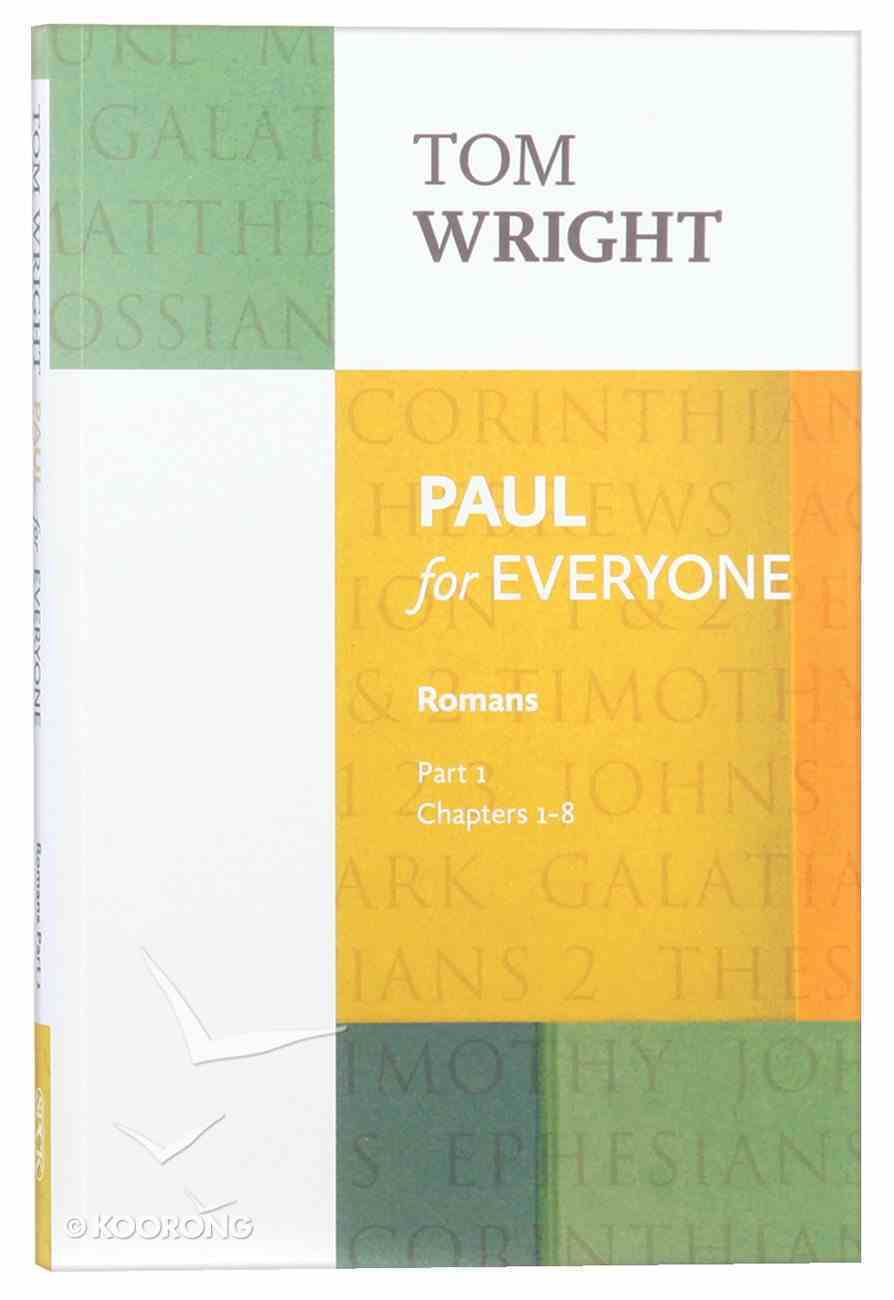 Paul For Everyone: Romans Part 1 Chapters 1-8 (New Testament For Everyone Series) Paperback