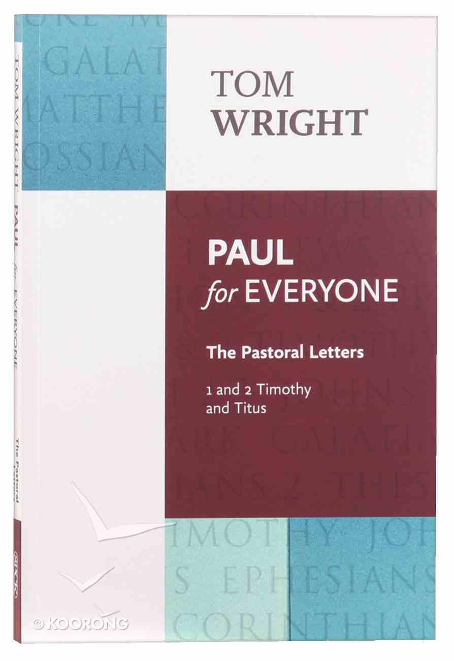Paul For Everyone: The Pastoral Letters - 1 and 2 Timothy and Titus (New Testament For Everyone Series) Paperback
