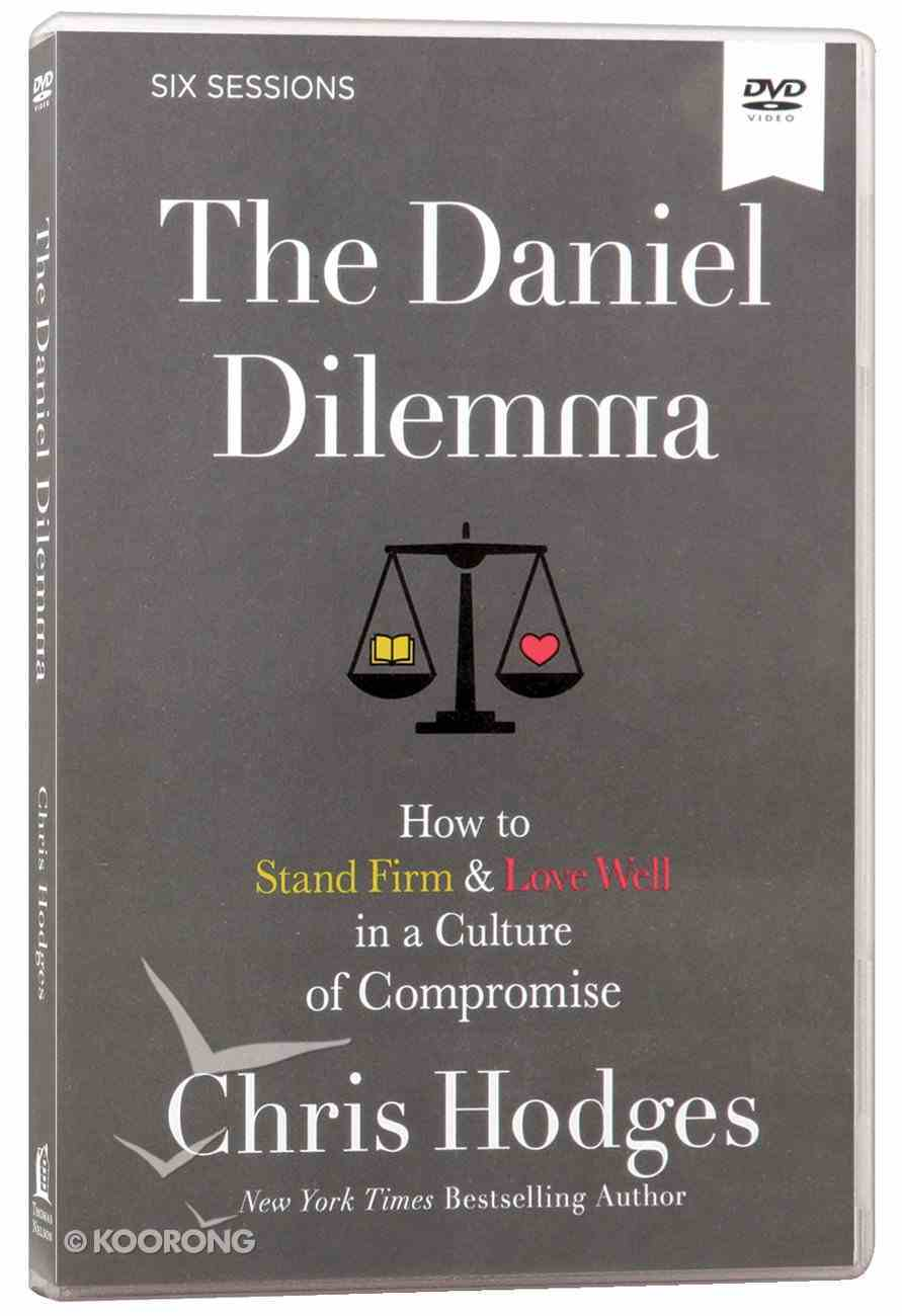 Daniel Dilemma: How to Stand Firm and Love Well in a Culture of Compromise (Dvd Video Study) DVD